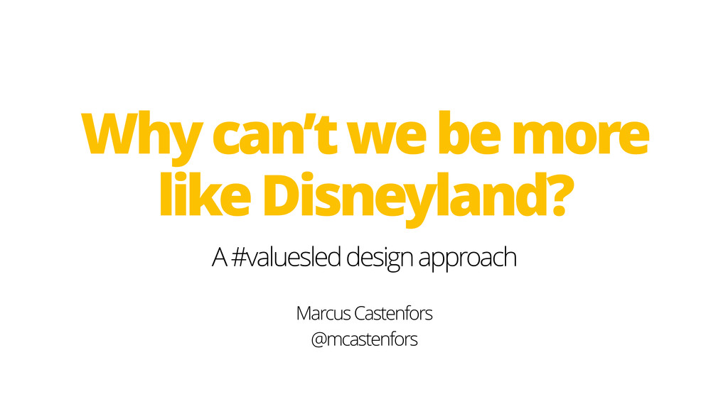 Why can't we be more like Disneyland? A #values...