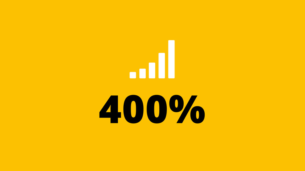 400% !