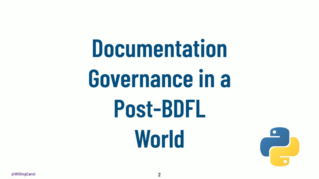 @WillingCarol Documentation Governance in a Pos...