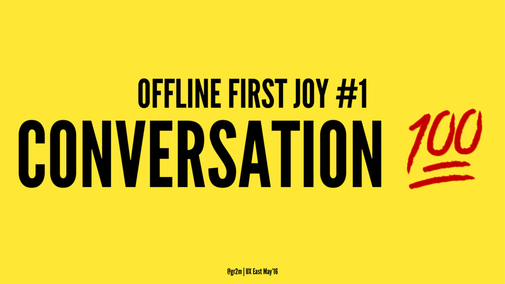 OFFLINE FIRST JOY #1 CONVERSATION ! @gr2m | UX ...