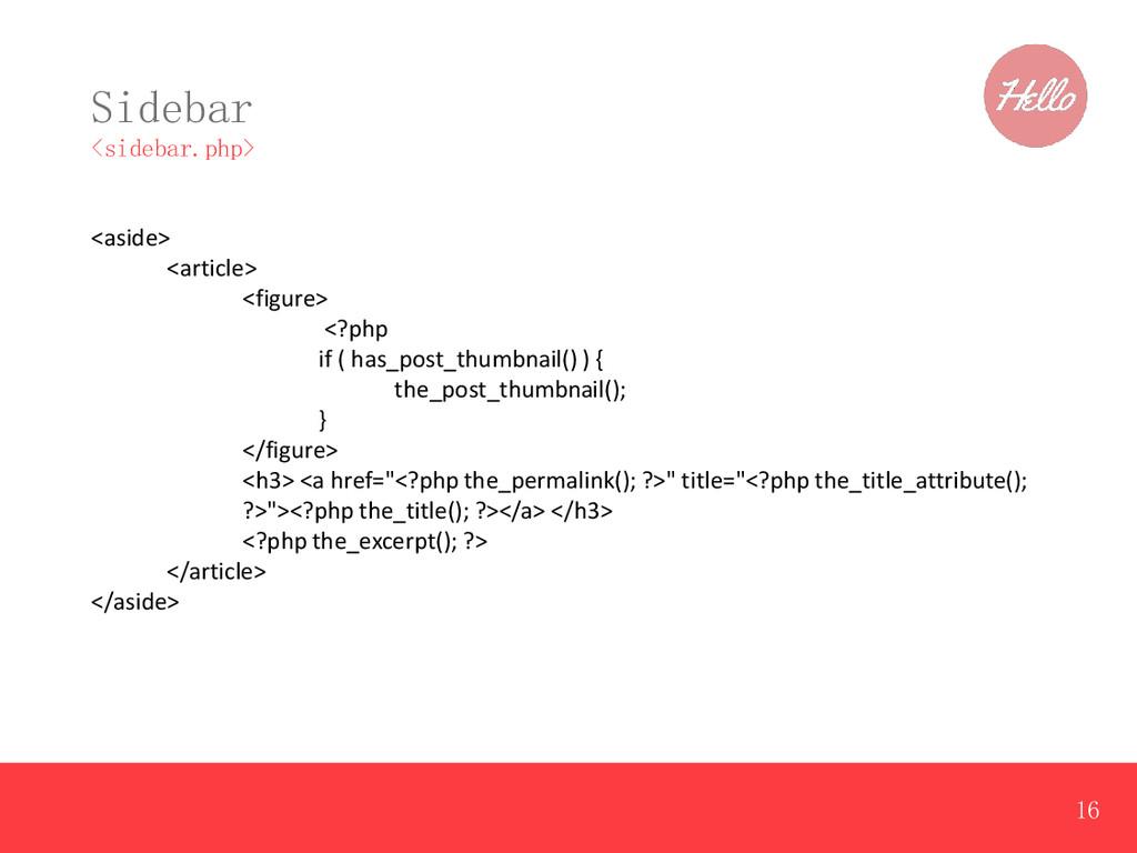 Sidebar <sidebar.php> <aside> <article> <figure...