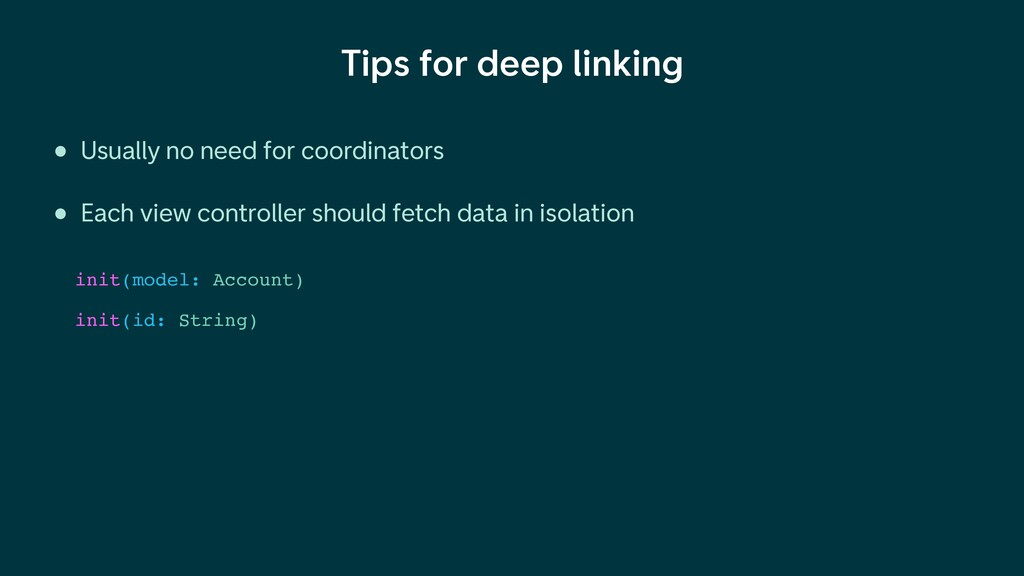 Tips for deep linking • Usually no need for coo...