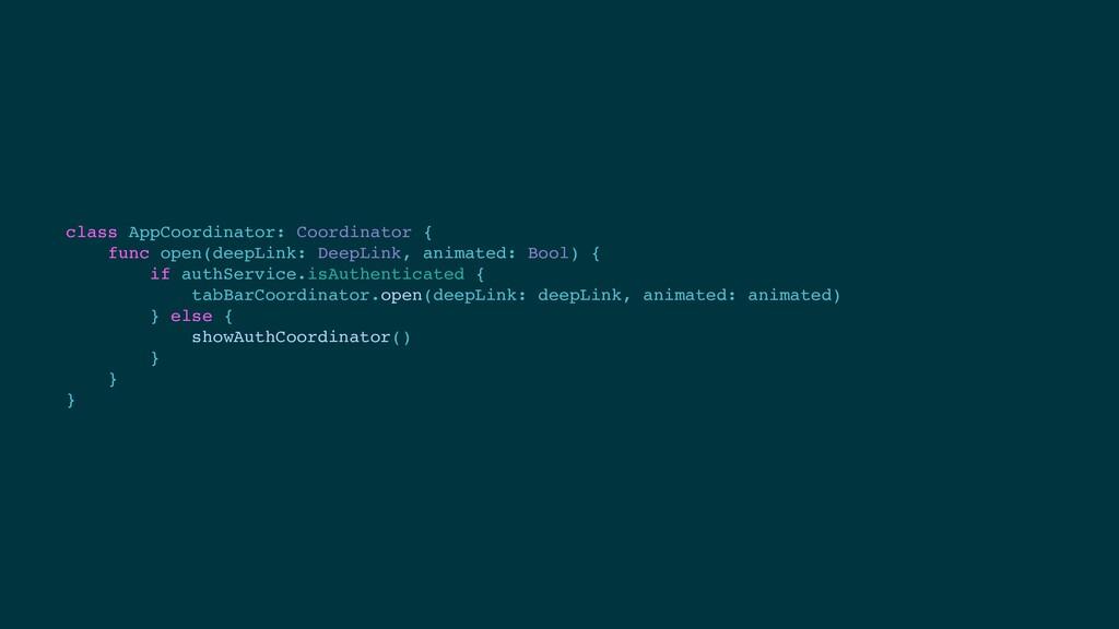 class AppCoordinator: Coordinator { func open(d...