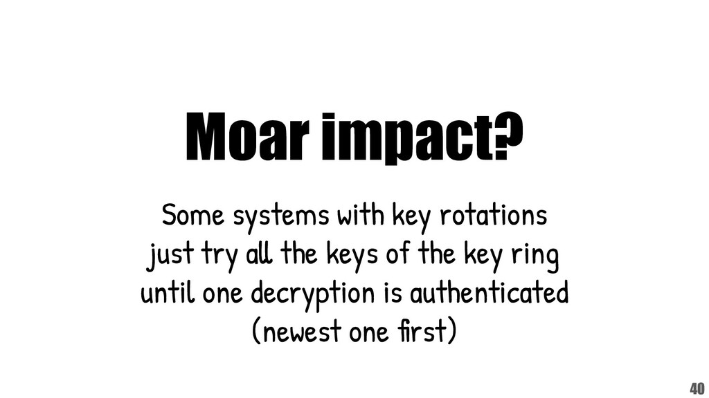 Moar impact? Some systems with key rotations ju...