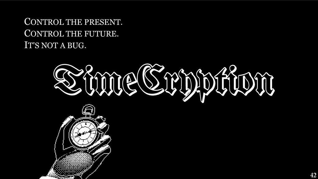 TimeCryption CONTROL THE PRESENT. CONTROL THE F...