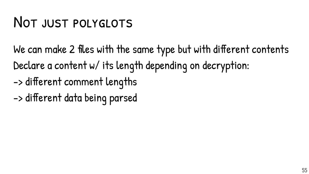 Not just polyglots We can make 2 files with the ...