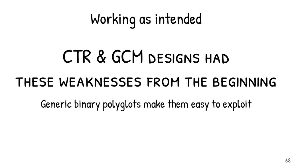 CTR & GCM designs had these weaknesses from the...