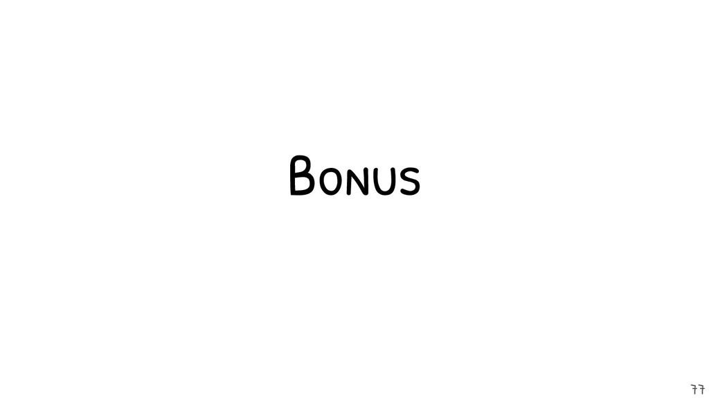 Bonus 77