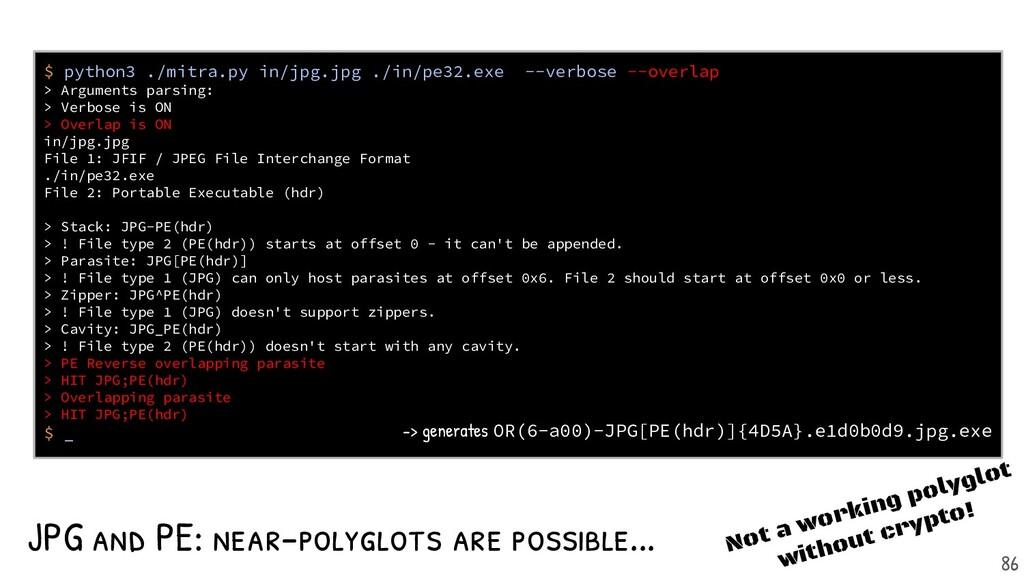 $ python3 ./mitra.py in/jpg.jpg ./in/pe32.exe -...