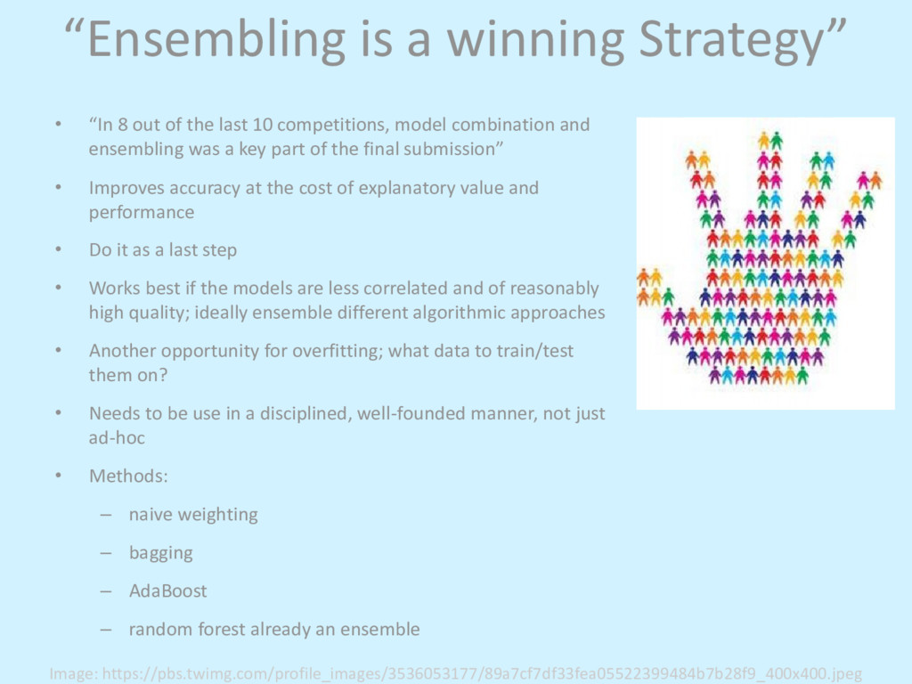 """Ensembling is a winning Strategy"" • ""In 8 out ..."