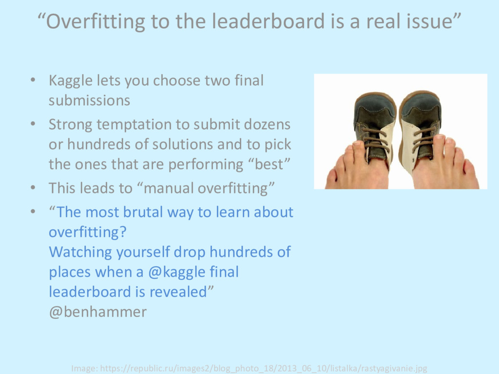"""Overfitting to the leaderboard is a real issue..."