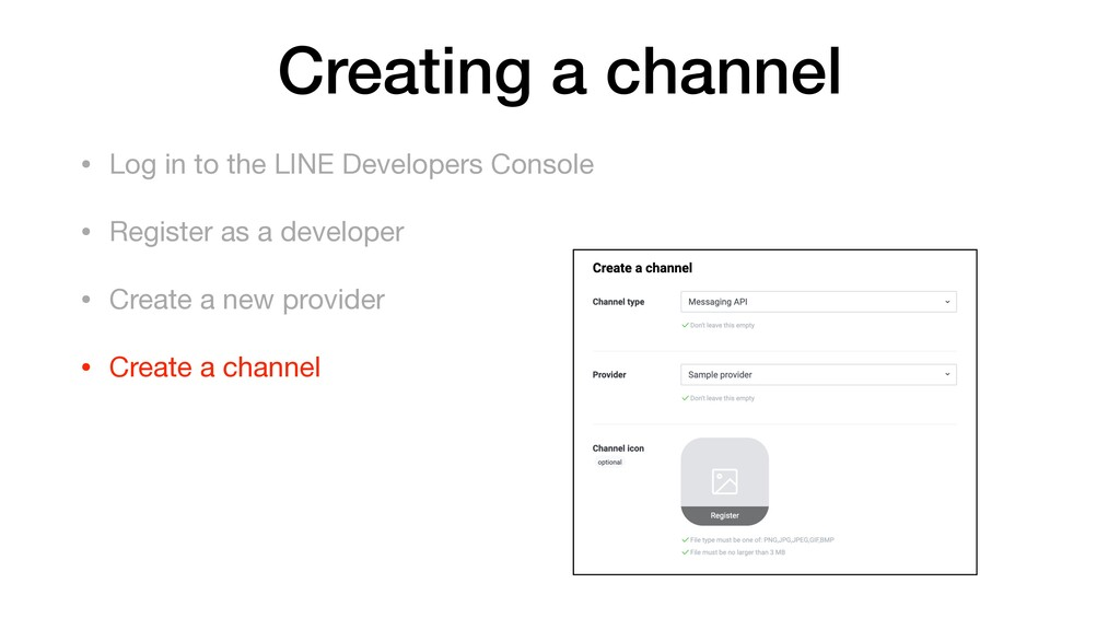 • Log in to the LINE Developers Console  • Regi...