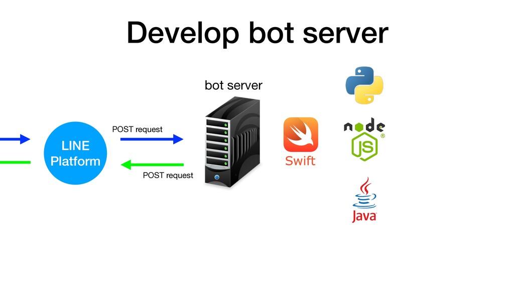 Develop bot server POST request POST request bo...