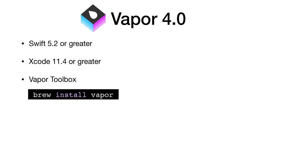 Vapor 4.0 • Swift 5.2 or greater  • Xcode 11.4 ...