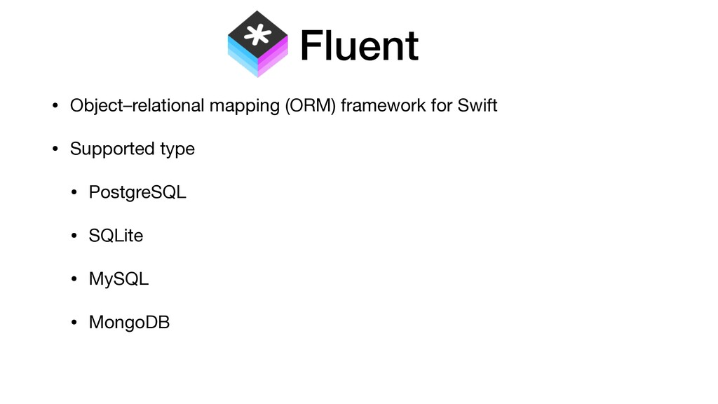 Fluent • Object–relational mapping (ORM) framew...