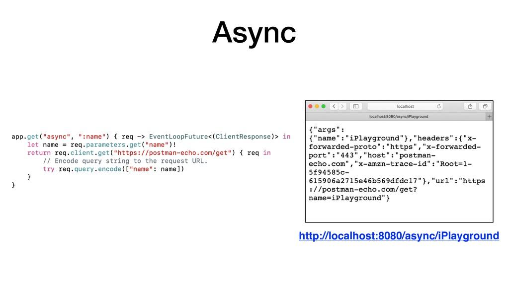 Async http://localhost:8080/async/iPlayground