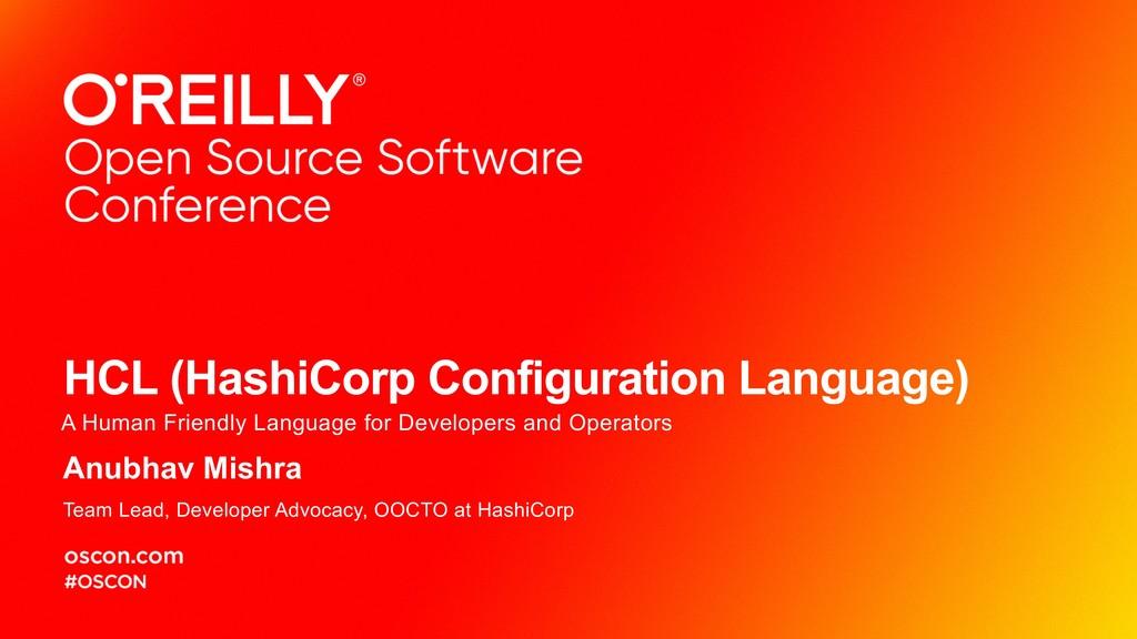 HCL (HashiCorp Configuration Language) A Human ...