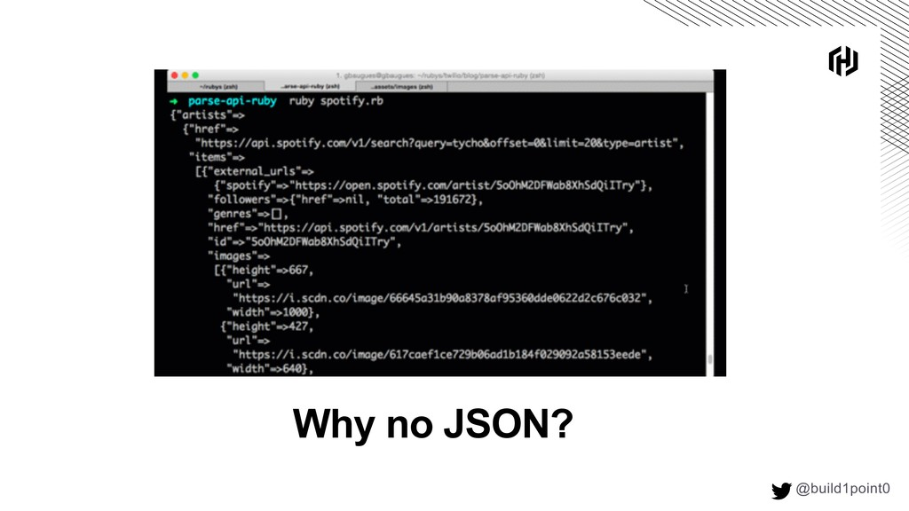 @build1point0  Why no JSON?