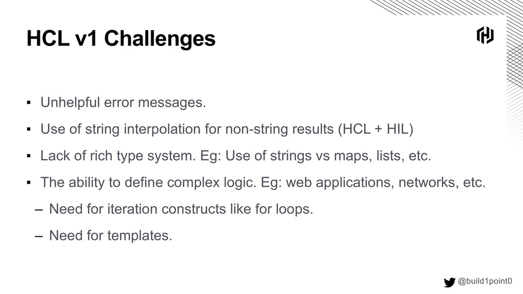 HCL v1 Challenges @build1point0  ▪ Unhelpful e...