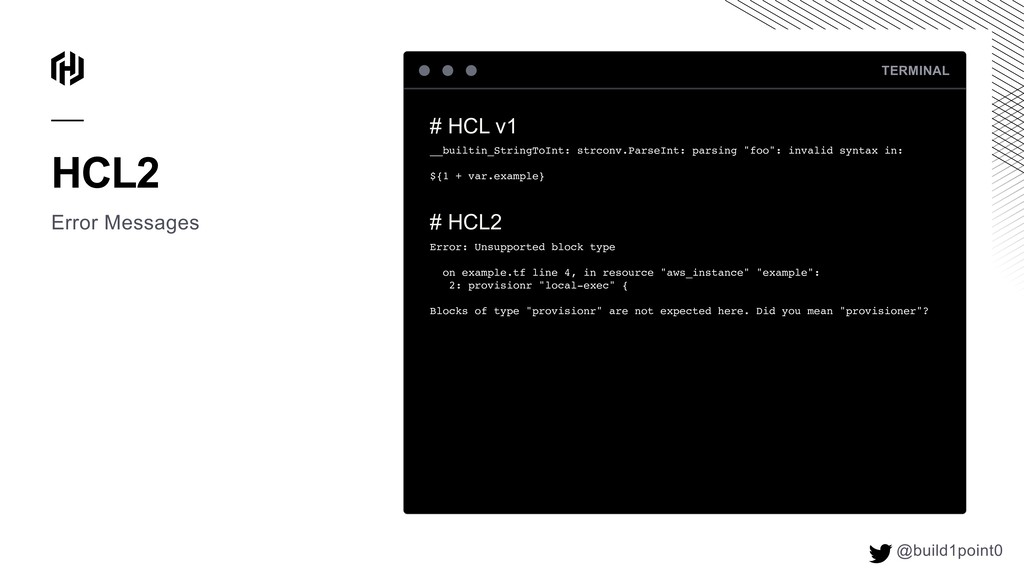 HCL2 Error Messages TERMINAL # HCL v1 __builtin...