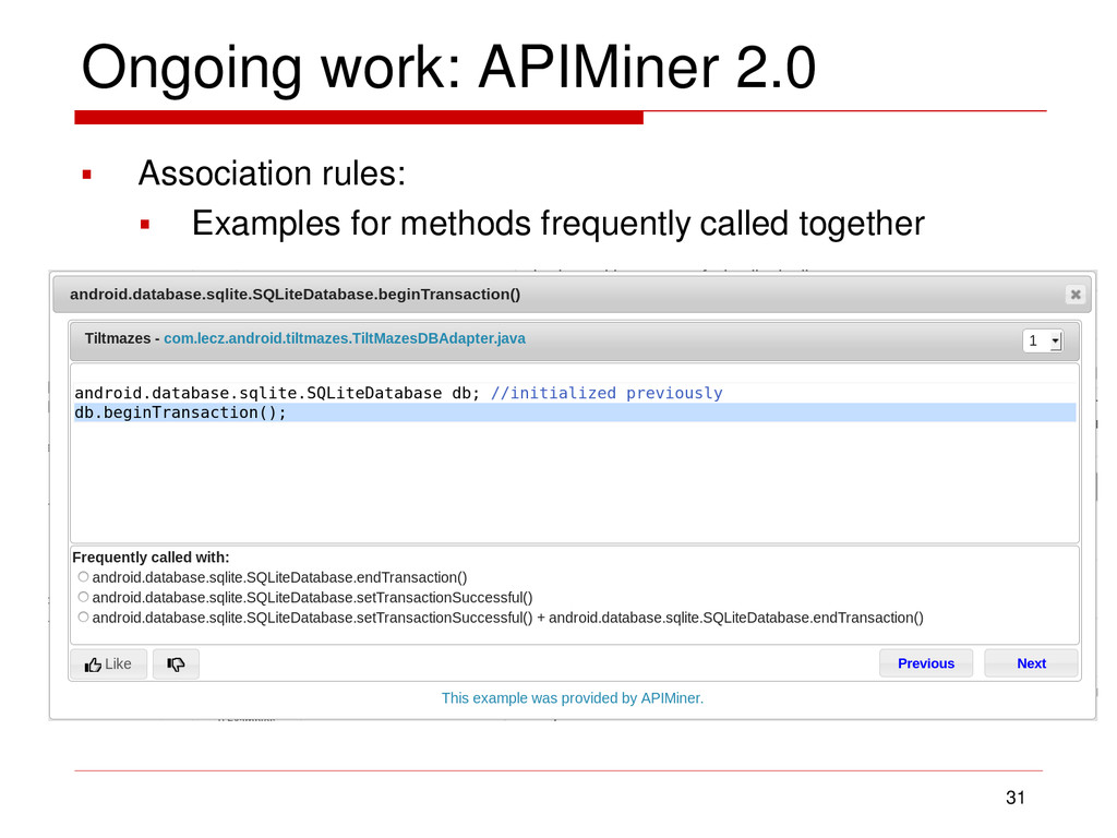 Ongoing work: APIMiner 2.0 31  Association rul...