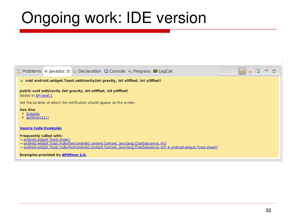 Ongoing work: IDE version 32