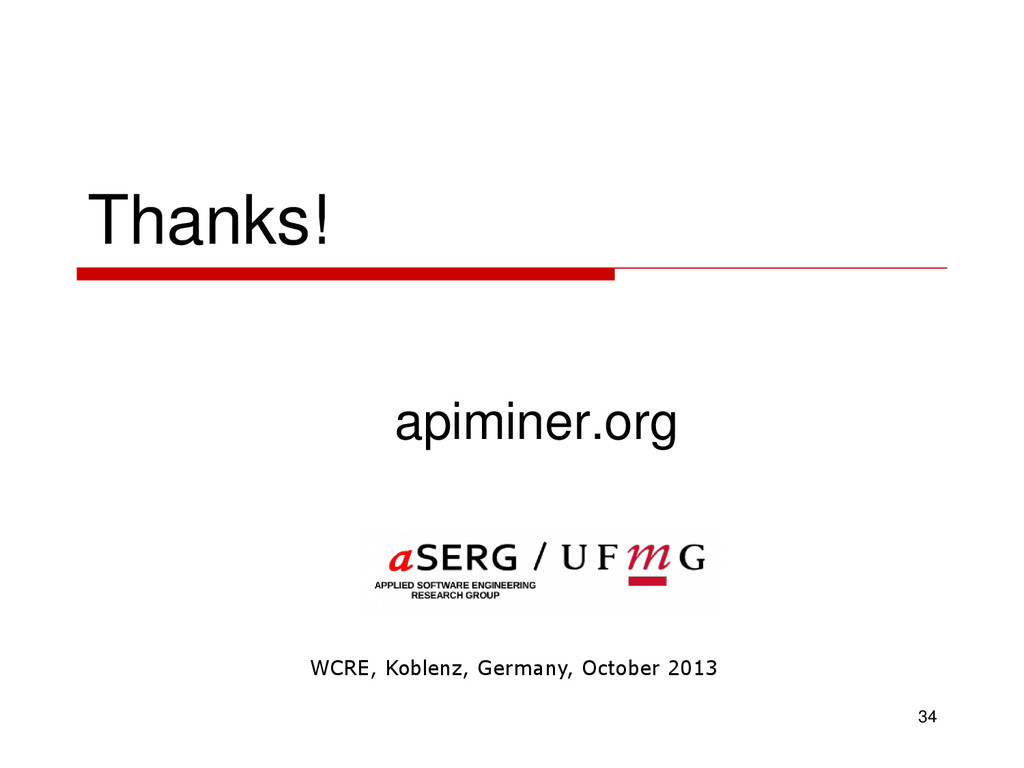Thanks! apiminer.org 34 WCRE, Koblenz, Germany,...