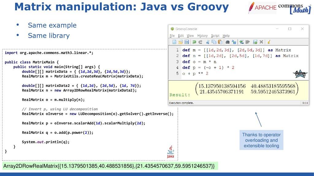 Matrix manipulation: Java vs Groovy • Same exam...