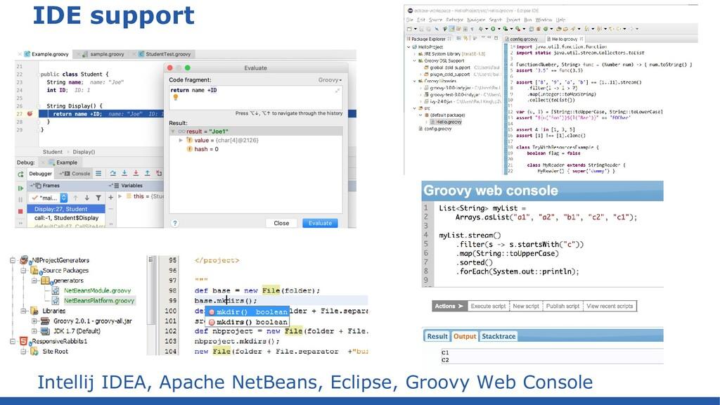 IDE support Intellij IDEA, Apache NetBeans, Ecl...