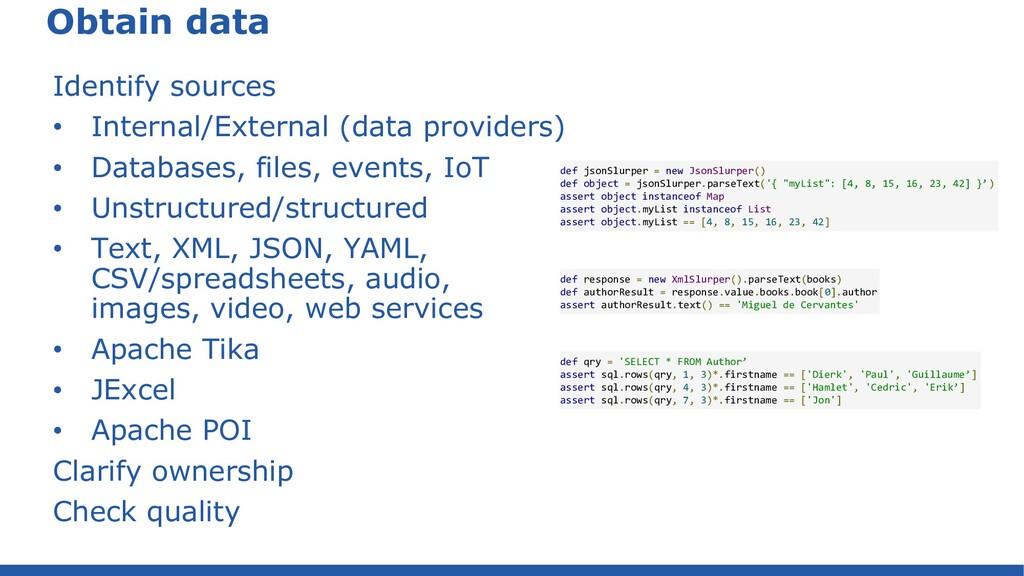 Obtain data Identify sources • Internal/Externa...