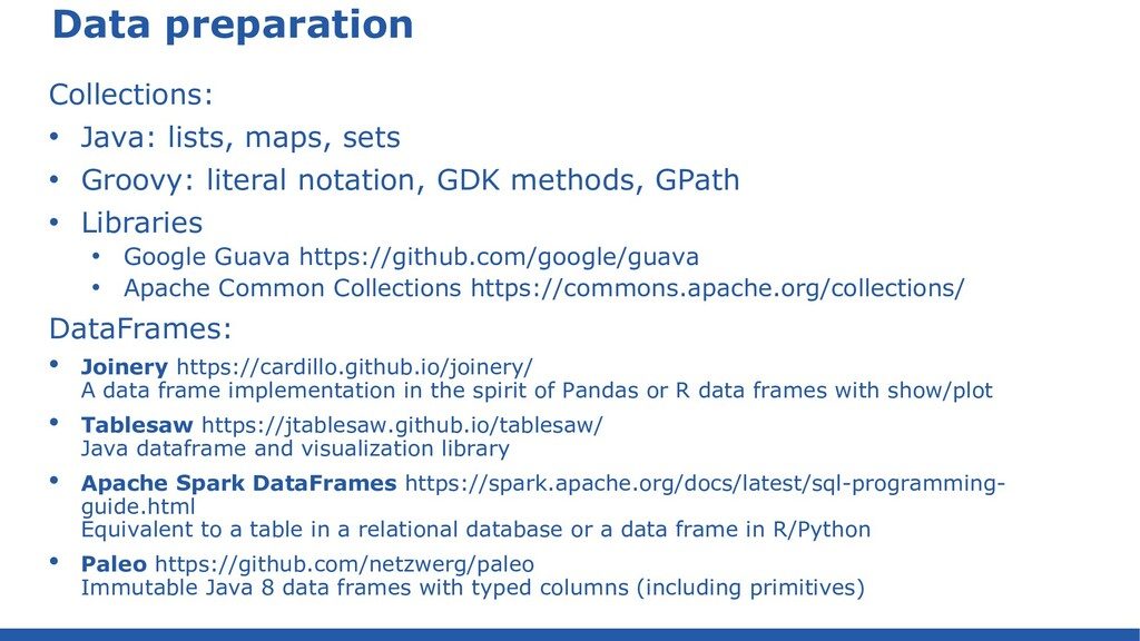 Data preparation Collections: • Java: lists, ma...