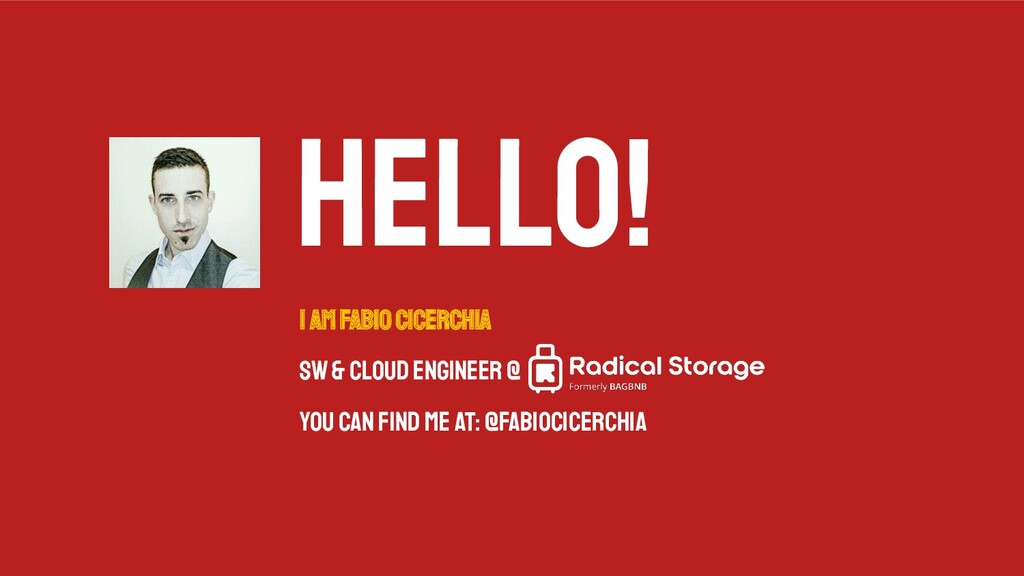 Hello! I AM FABIO CICERCHIA SW & Cloud Engineer...