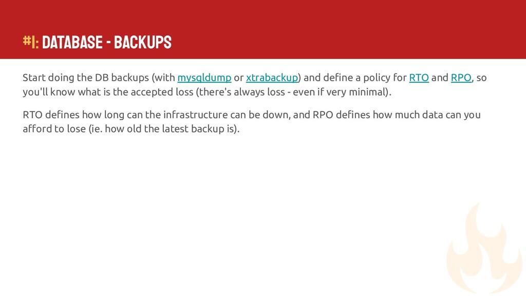 Start doing the DB backups (with mysqldump or x...