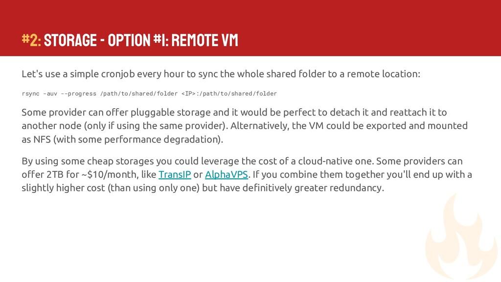 #2: Storage - Option #1: Remote VM Let's use a ...