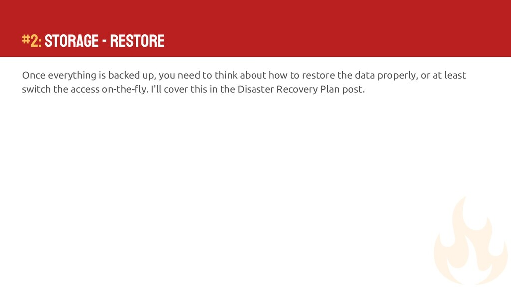 #2: Storage - Restore Once everything is backed...