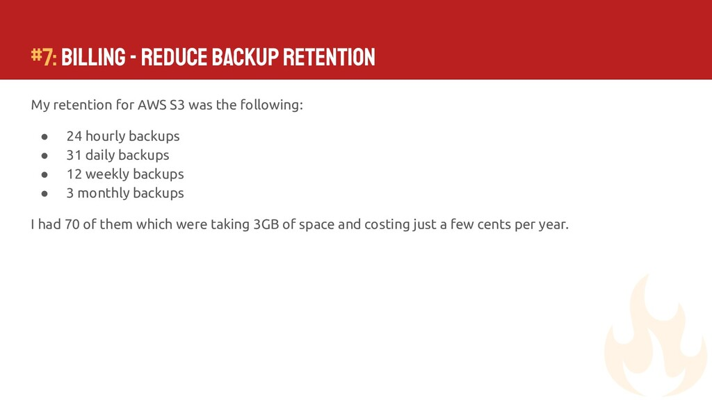 My retention for AWS S3 was the following: ● 24...