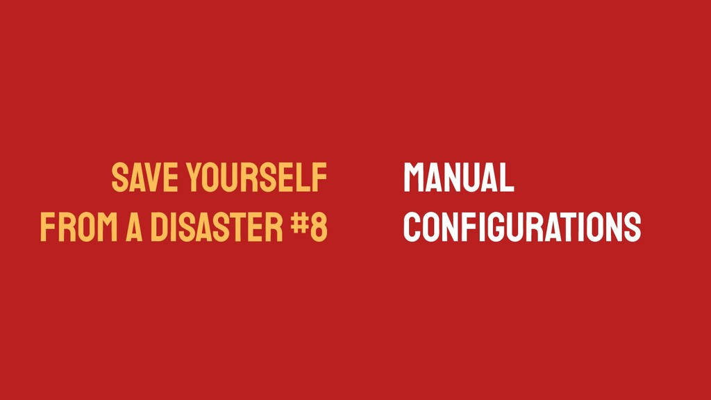 SAVE YOURSELF FROM A DISASTER #8 Manual Configur...