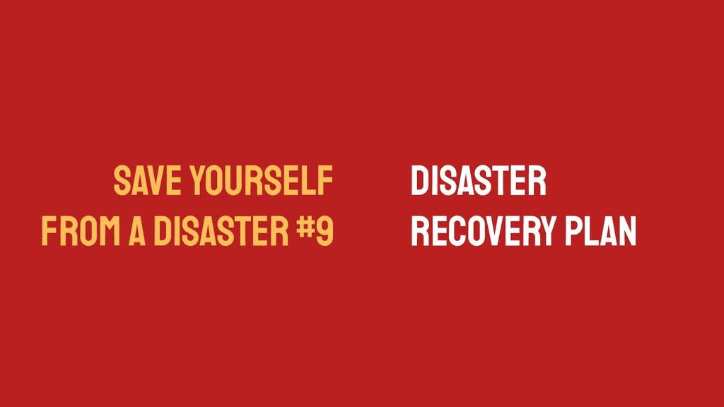 SAVE YOURSELF FROM A DISASTER #9 Disaster Recov...