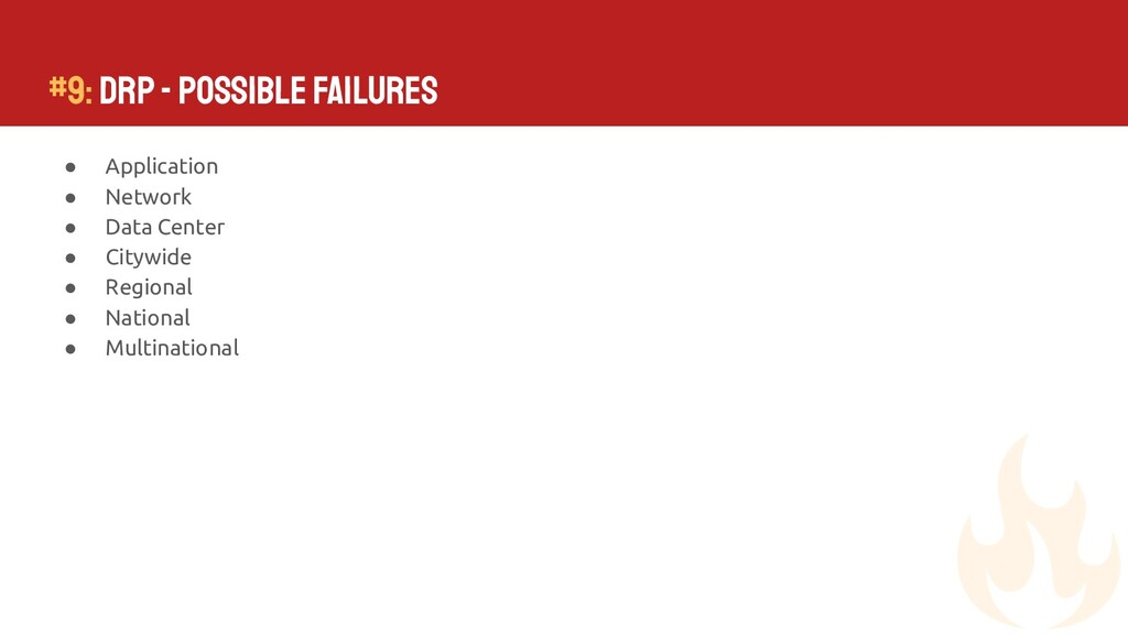 #9: DRP - Possible Failures ● Application ● Net...