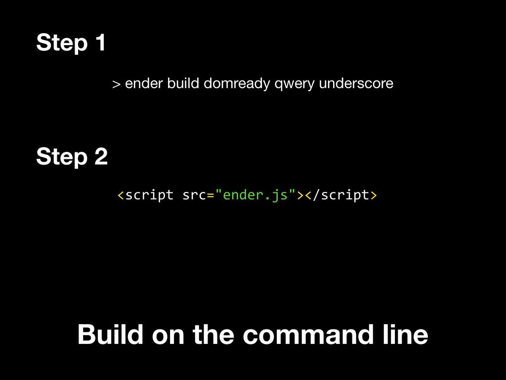 > ender build domready qwery underscore <script...