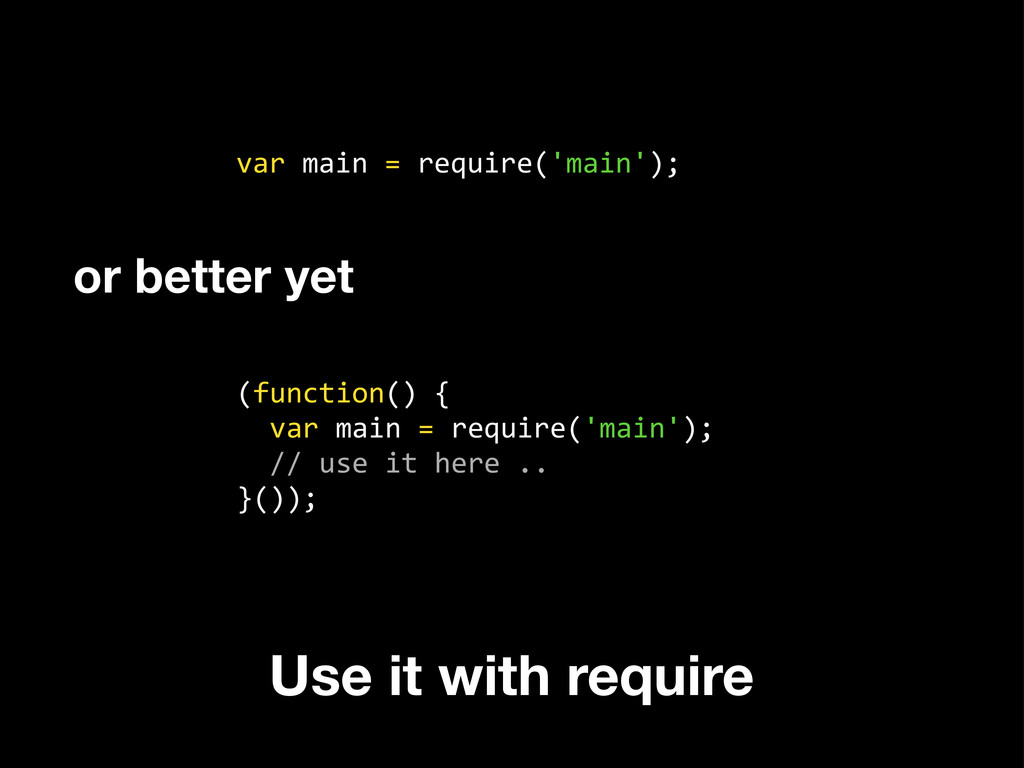 var main = require('main'); (function(...