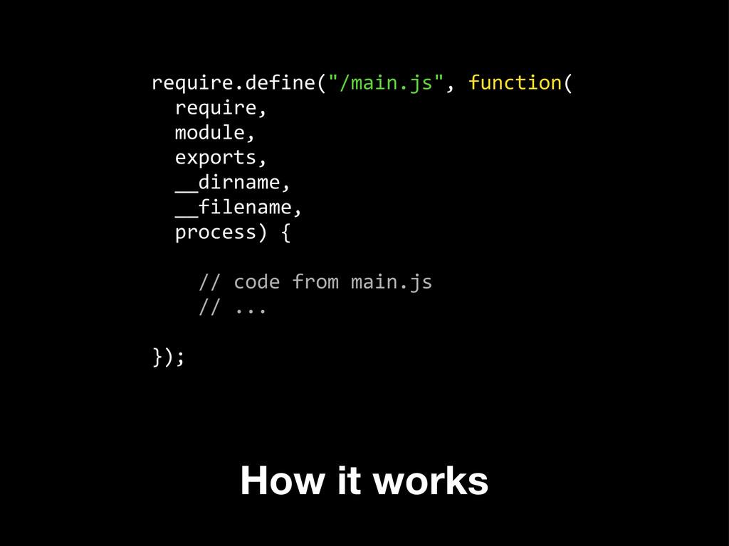 "require.define(""/main.js"", function(   ..."