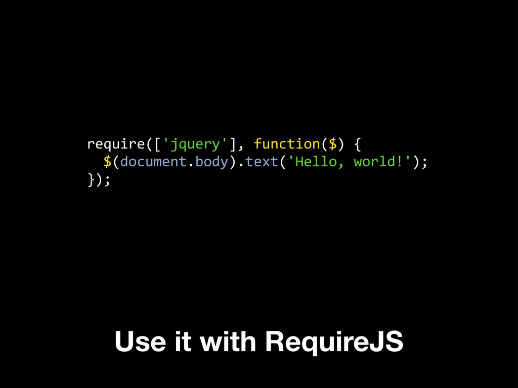 require(['jquery'], function($) {   ...