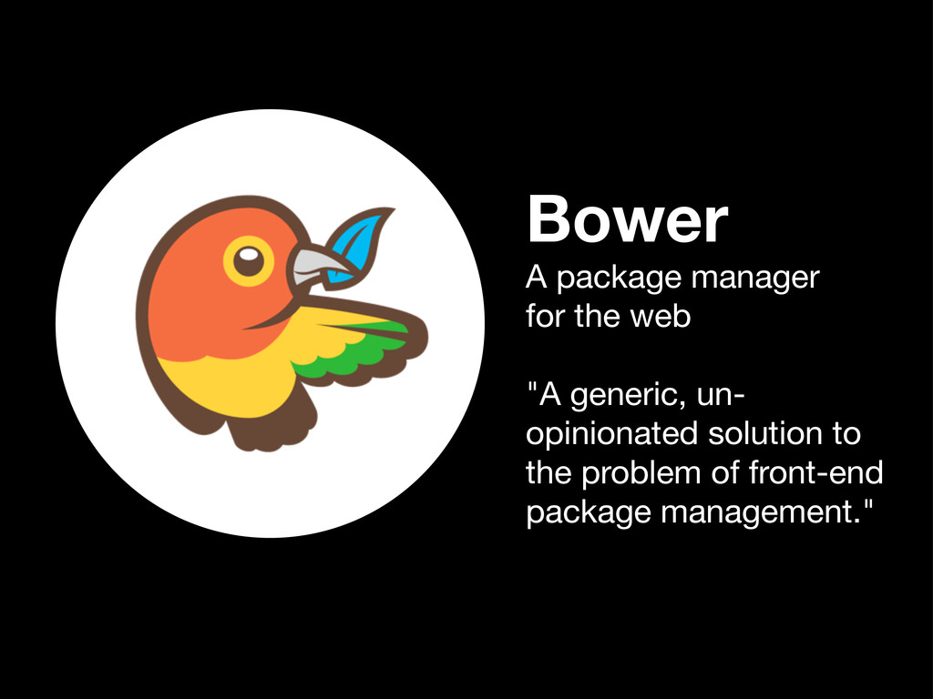 """Bower A package manager for the web """"A generic,..."""