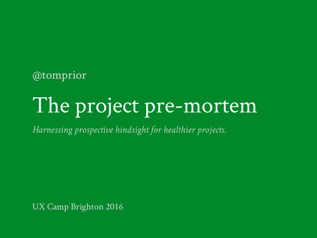 The project pre-mortem Harnessing prospective h...
