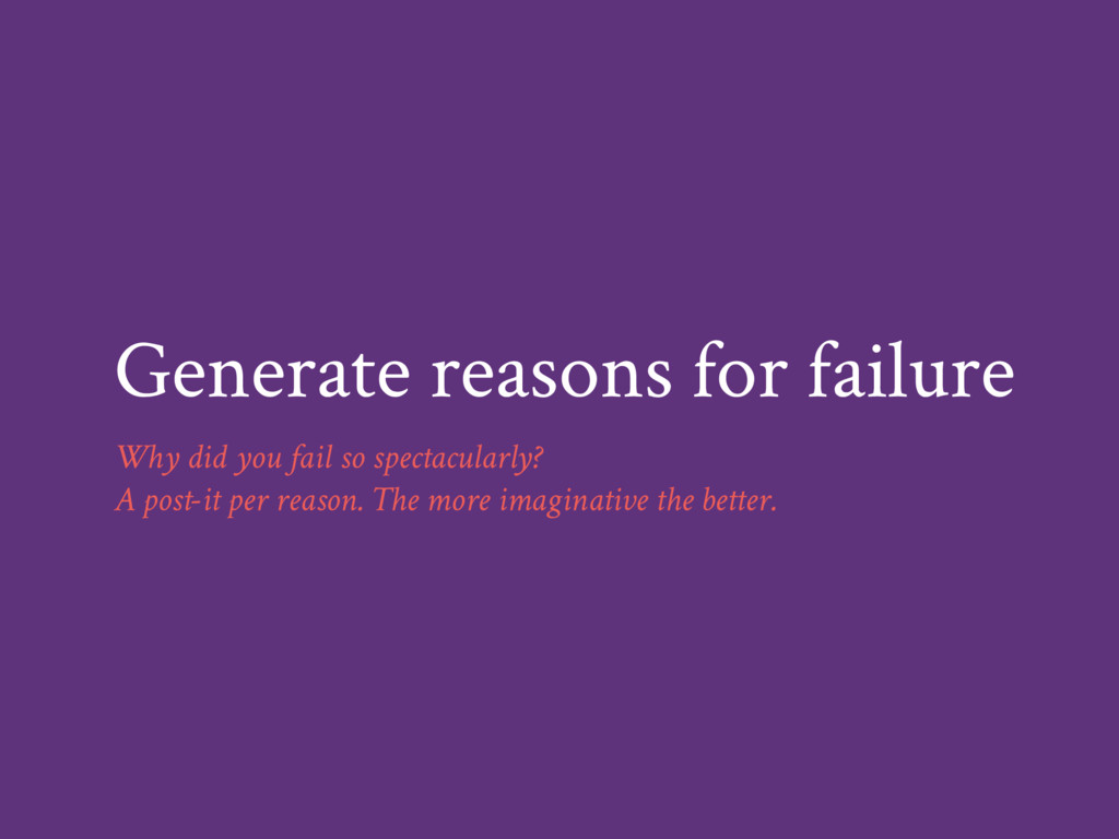 Generate reasons for failure Why did you fail s...