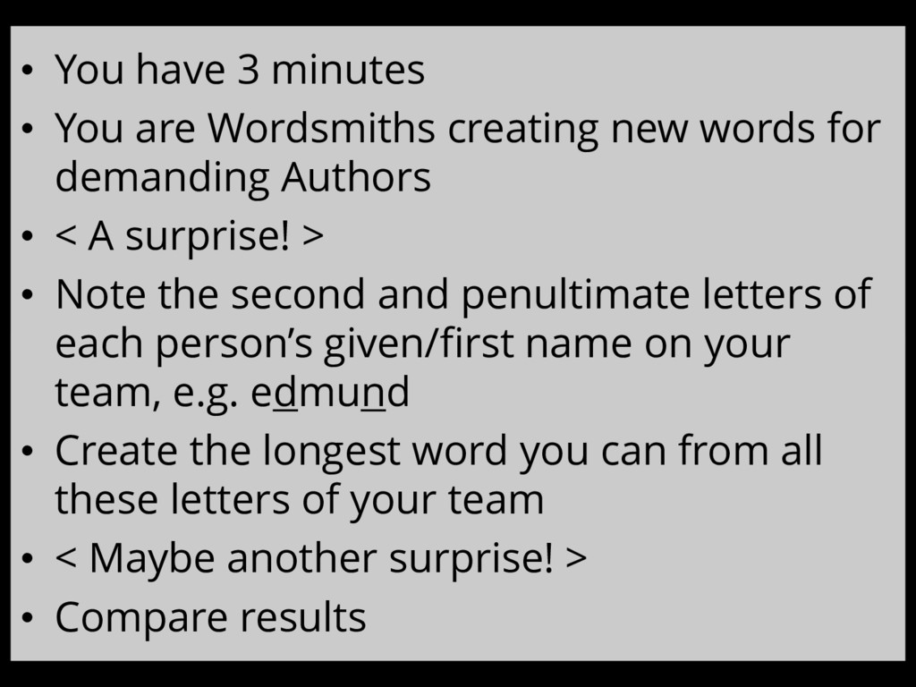 • You have 3 minutes • You are Wordsmiths creat...