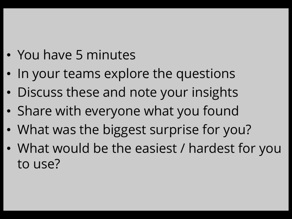 • You have 5 minutes • In your teams explore th...