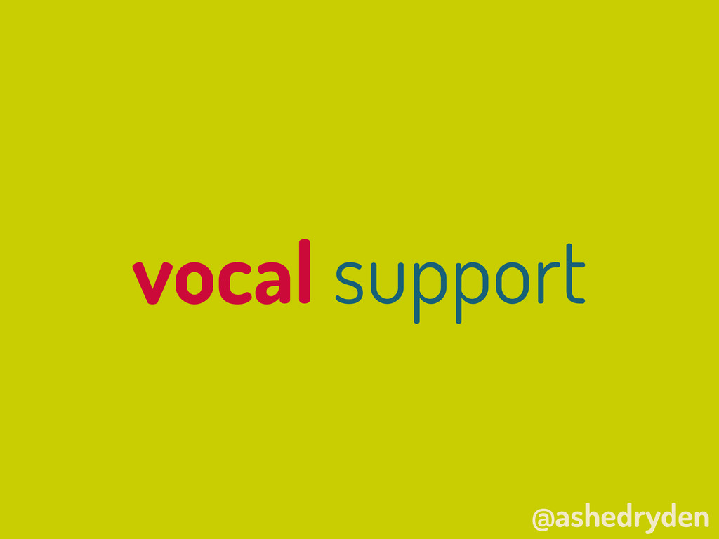 @ashedryden vocal support