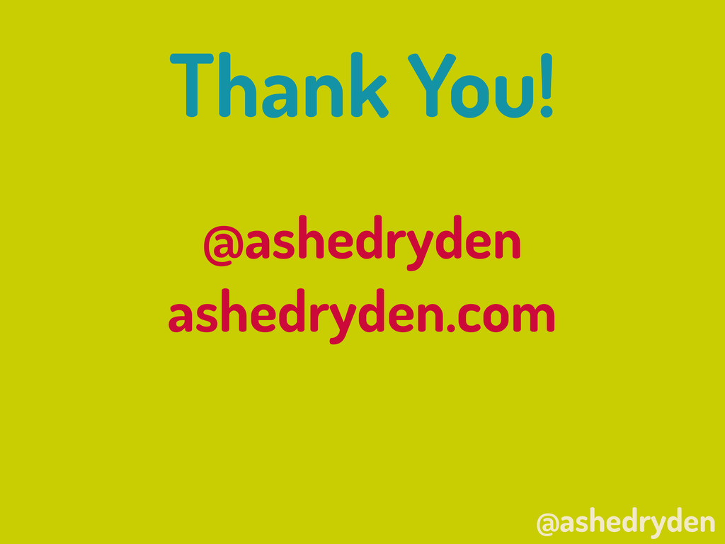 @ashedryden Thank You! @ashedryden ashedryden.c...